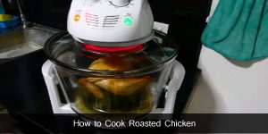 How to Cook Roasted Chicken