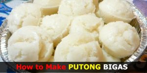 How to Make PUTONG BIGAS