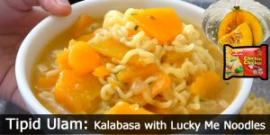 Tipid Ulam: Kalabasa with Lucky Me Noodles