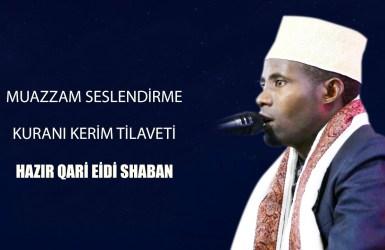 Muazzam Seslendirme Kuranı Kerim Tanzanyalı Hafız Shaban Qari Eidi