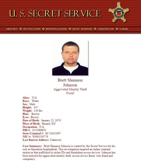 The U.S. Secret Service created this wanted poster for Brett Shannon Johnson after he avoided arrest in an October 2004 global raid connected to the criminal investigation dubbed