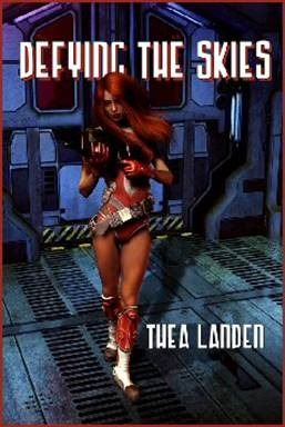 """Defying the Skies (Sequel to """"Searching the Skies"""") by Thea Landen"""