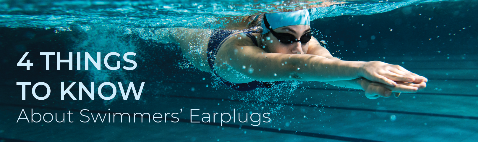 4 Things to Know About Swimmers' Earplugs