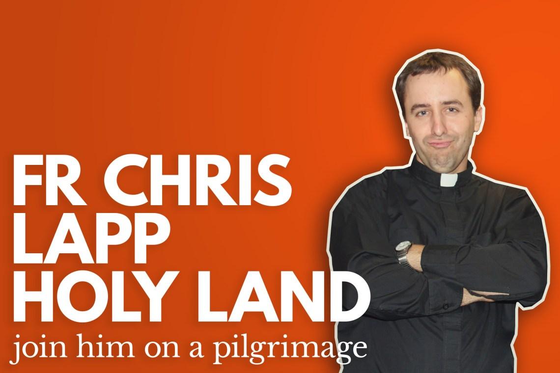 Fr Chris Lapp Holy Land Pilgrimage