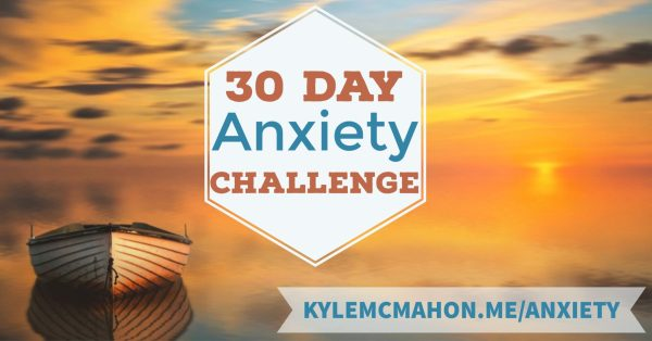 Join the 30 Day Anxiety Challenge with Kyle McMahon. An absolutely free program designed to teach you new, simple ways to help manage your anxiety