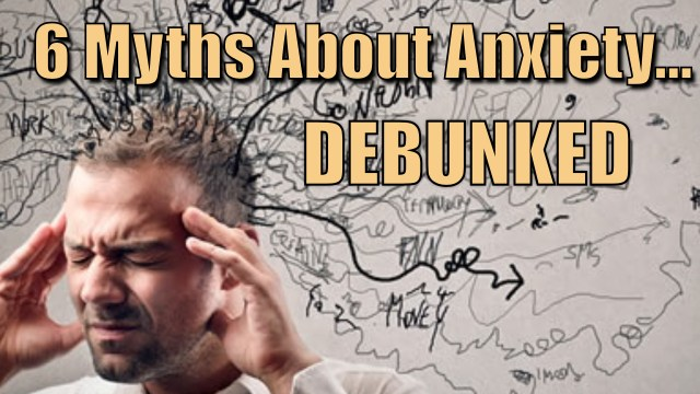 Video: 6 Myths about anxiety debunked. A Kyle2U Short