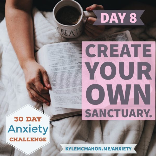 Day 8 of the 30 Day Anxiety Challenge with Kyle McMahon