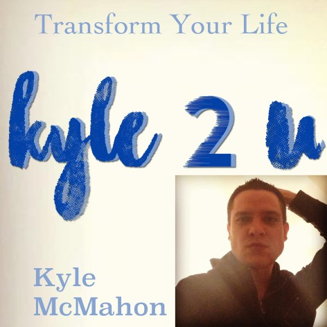 Kyle2U with Kyle McMahon. The show dedicated to helping you transform your life.