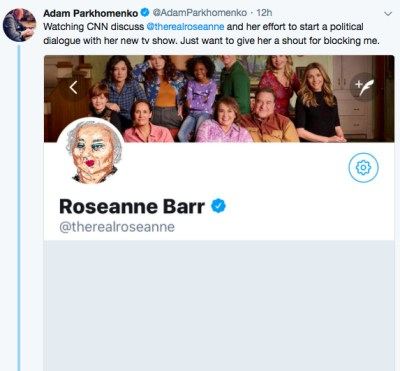 Roseanne also blocked Hillary Clinton political advisor Adam Parkhomenko