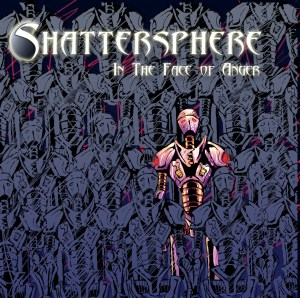 Shattersphere - In The Face of Anger