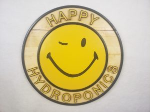 Happy Hydroponics Sign, full front view