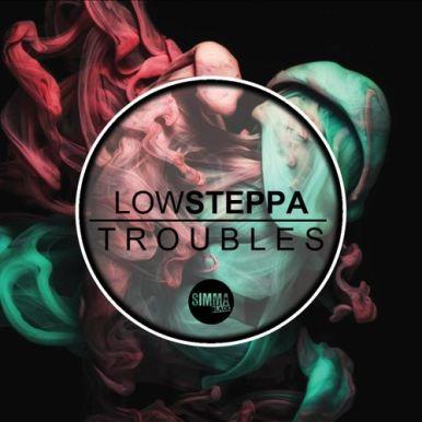 Low Steppa - Troubles