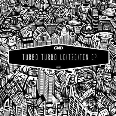 Turbo Turbo - Leitzeiten EP