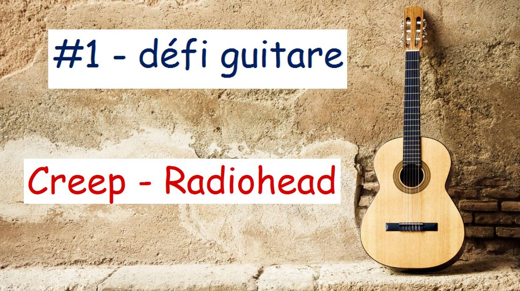 Cover Défi guitare creep radiohead
