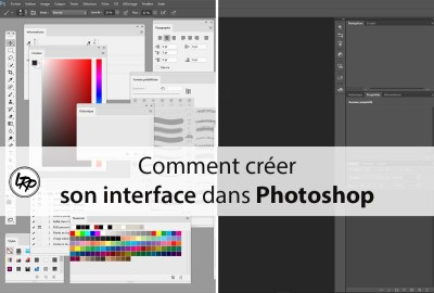 Comment créer son interface dans photoshop, sur le blog La Retouche photo.