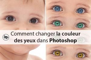 Comment changer la couleur des yeux dans photoshop, sur le blog La Retouche photo.