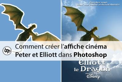 Comment créer affiche film Peter et Elliott le dragon dans Photoshop sur le blog La Retouche photo.