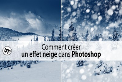 Comment créer un effet neige dans Photoshop sur le blog La Retouche photo