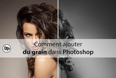 Comment ajouter du grain sur une photo dans Photoshop, sur le blog La Retouche photo