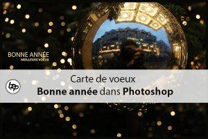 carte de voeux Bonne année dans Photoshop sur le blog La Retouche photo