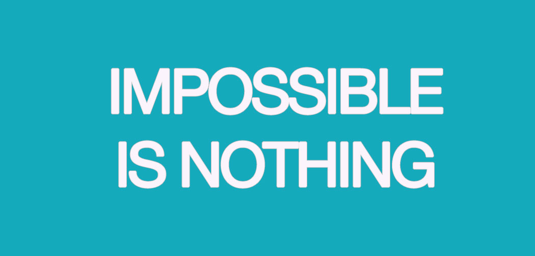 Impossible-is-nothing