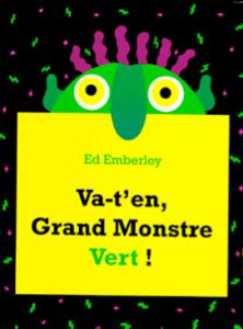 Va-t-en Grand Monstre vert, Emberley