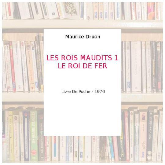 Les Rois Maudits 1 Le Roi De Fer Maurice Druon