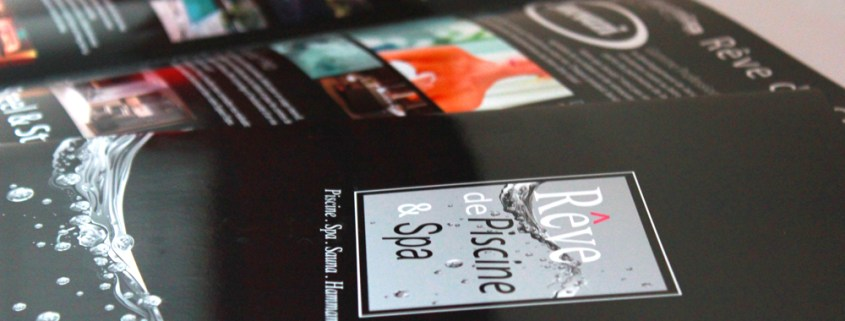 Plaquettes pour Rêve de Piscine & SPA - Label Communication