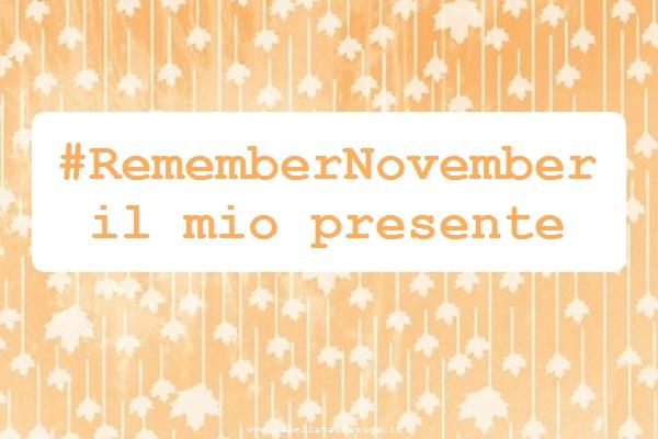 #RememberNovember presente