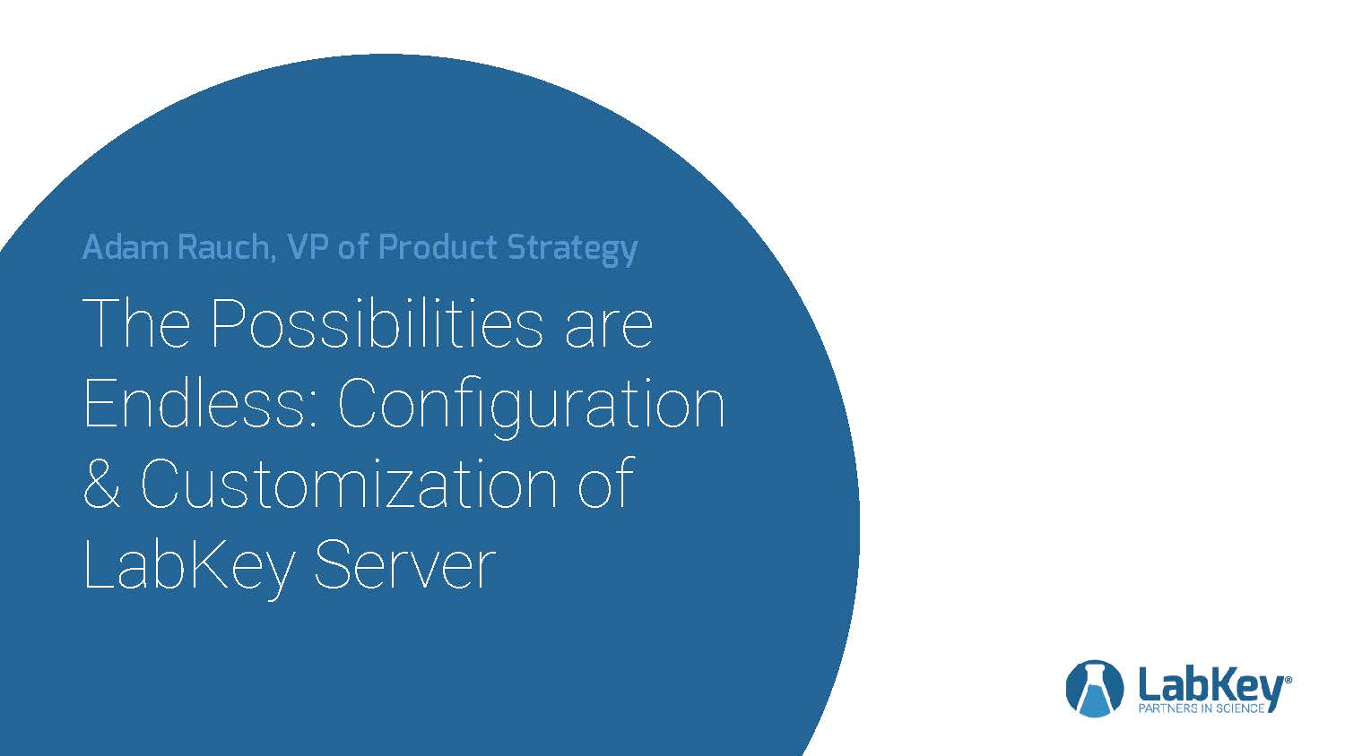 The Possibilities are Endless: Customization and Configuration of LabKey Server