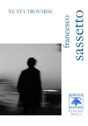 Xe sta trovarse – Francesco Sassetto