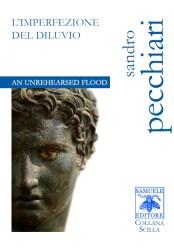 An Unrehearsed Flood/L'imperfezione del diluvio – Sandro Pecchiari