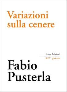 Variazioni sulla cenere - Fabio Pusterla