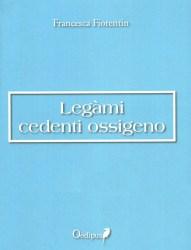 Legàmi cedenti ossigeno – Francesca Fiorentin