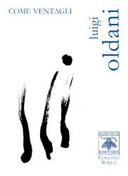 Come ventagli – Luigi Oldani
