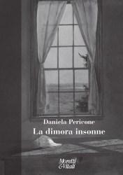 La dimora insonne – Daniela Pericone