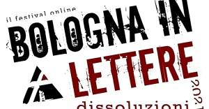 Bologna in Lettere 2021:International Multisciplinary Festival