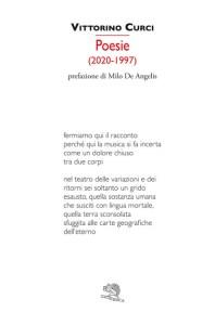 Poesie (2020-1997) - Vittorino Curci