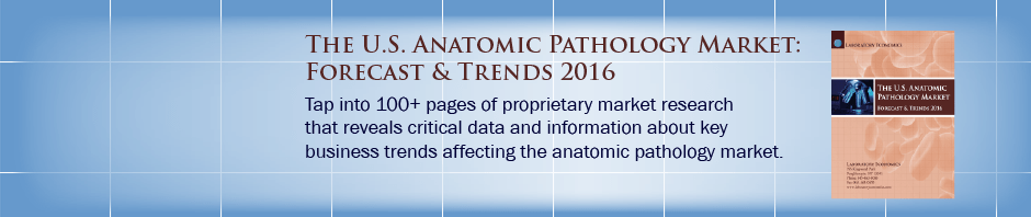 The U.S. Anatomic Pathology Market: Forecast & Trends 2016