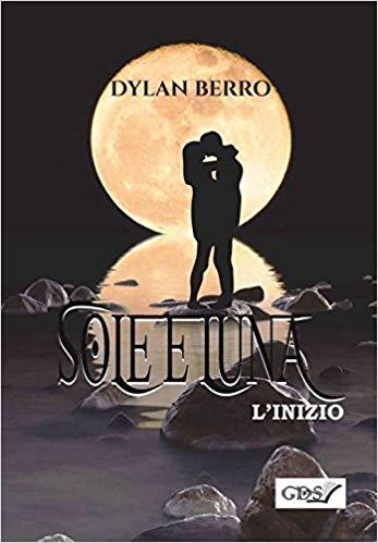Sole e luna. L'inizio Book Cover