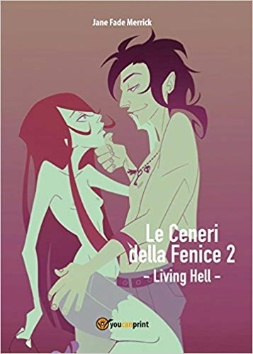 Le ceneri della fenice 2 - Living hell - Book Cover