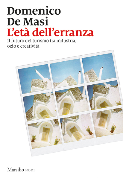 L'età dell'erranza. Il futuro del turismo tra industria, ozio e creatività Book Cover