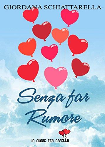 Senza far rumore (un cuore per capello) Book Cover