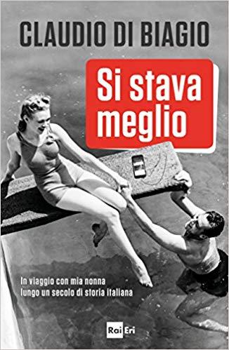 Si stava meglio. IN VIAGGIO CON MIA NONNA LUNGO UN SECOLO DI STORIA ITALIANA Book Cover