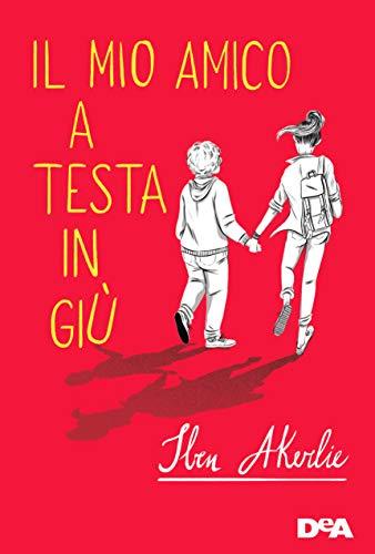 IL MIO AMICO A TESTA IN GIU' Book Cover