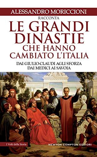 LE GRANDI DINASTIE CHE HANNO CAMBIATO L'ITALIA Book Cover