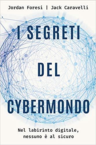 I SEGRETI DEL CYBERMONDO Book Cover