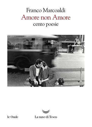 AMORE NON AMORE: CENTO POESIE Book Cover