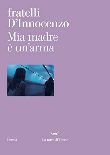 MIA MADRE E' UN'ARMA Book Cover