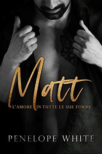 Matt, l'amore in tutte le sue forme Book Cover